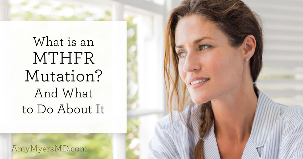What-is-an-MTHFR-Mutation-And-What-to-Do-About-it